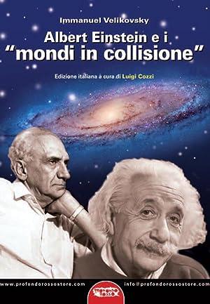 "Albert Einstein e i ""Mondi in Collisione"".: Velikovsky Immanuel"