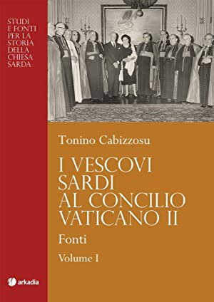 I vescovi sardi al Concilio Vaticano II. Vol. 2: Protagonisti.: Cabizzosu, Tonino