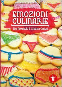 Emozioni culinarie.: Ferraiuolo, Tina Ordioni, Cristiana