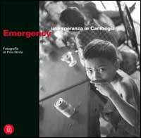 Emergency. Una speranza in Cambogia.: Ninfa, Pino