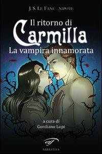 Il ritorno di Carmilla. La vampira innamorata.: Le Fanu, J S