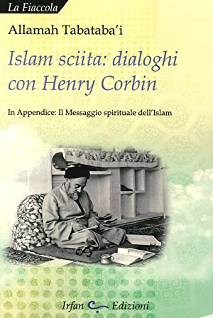 Islam sciita. Dialoghi con Henry Corbin.: Tabataba'i, Allamah