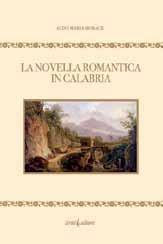 La novella romantica in Calabria.: Morace, Aldo M