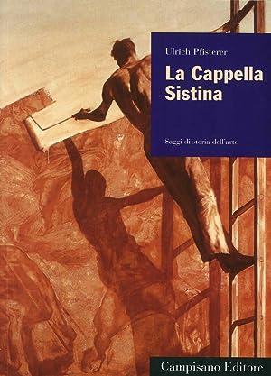La Cappella Sistina. Saggi di Storia dell'Arte.: Pfisterer Ulrich