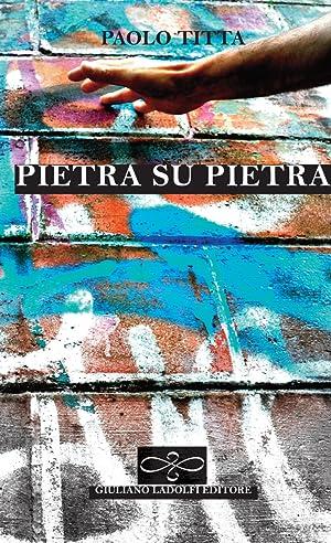 Pietra su pietra.: Titta, Paolo