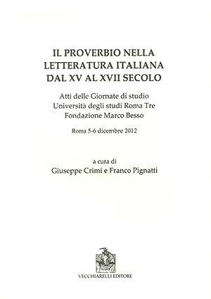Il Proverbio nella Letteratura Italiana dal XV al XVII Secolo. Roma 5-6 Dicembre 2012.