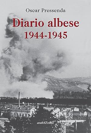 Diario Albese 1944-1945.: Pressenda, Oscar