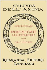Pagine sull'arte e la letteratura.: Baudelaire, Charles