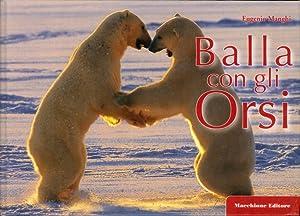 Balla con gli orsiDances with bears.: Manghi, Eugenio