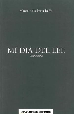 Mi dia del lei. 2005-2006.: Della Porta Raffo, Mauro