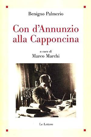 Con d'Annunzio alla Capponcina.: Palmerio, Benigno