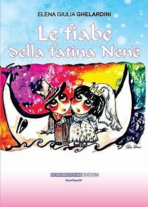 Le fiabe della fatina Nené.: Ghelardini, Elena G