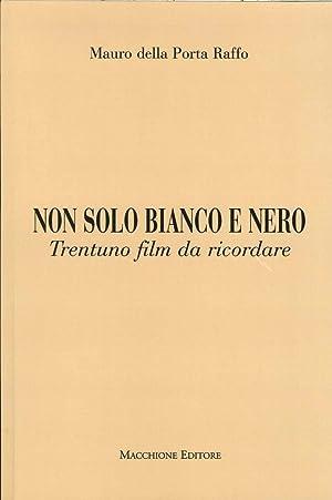 Non solo bianco e nero. Trentuno film da ricordare.: Della Porta Raffo, Mauro