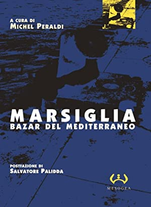 Marsiglia. Bazar del Mediterraneo.