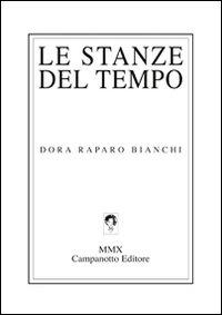 Le stanze del tempo.: Raparo Bianchi, Dora