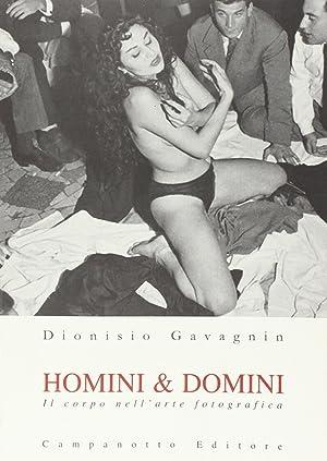 Homini & Domini. Il Corpo nell'Arte Fotografica.: Gavagnin, Dionisio