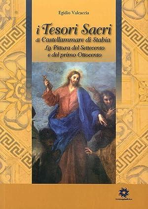 I Tesori Sacri di Castellammare di Stabia. La Pittura del Settecento e del primo Ottocento.: ...