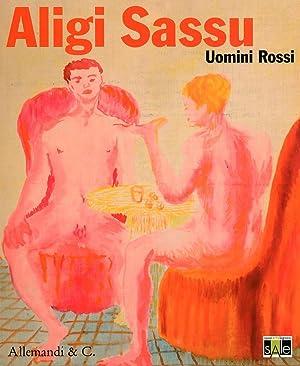 Aligi Sassu. Uomini Rossi (1929-1934).