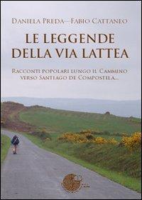 Le leggende della Via Lattea.: Preda, Daniela Cattaneo, Fabio