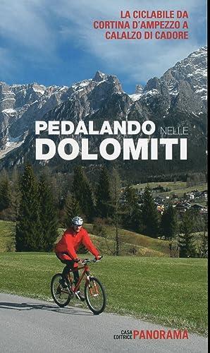 Pedalando nelle Dolomiti. La Ciclabile da Cortina d'Ampezzo a Calalzo di Cadore.