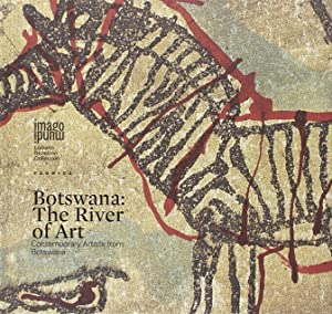 Botswana. The River of Art. Contemporary Artists from Botswana.: aa.vv.