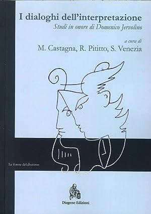 I Dialoghi dell'Interpretazione. Studi in Onore di Domenico Jervolino. Ediz. Italiana, ...
