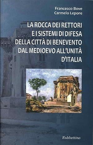 La Rocca dei Rettori e i Sistemi di Difesa delle Città di Benevento dal Medioevo all'...
