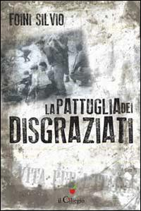 La pattuglia dei disgraziati.: Foini, Silvio