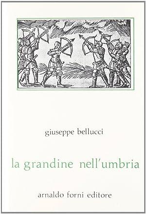 La grandine nell'Umbria (rist. anast. 1903).: Bellucci, Giuseppe