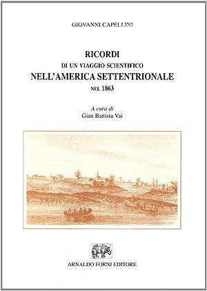 Ricordi di un viaggio scientifico nell'America settentrionale nel 1863.: Capellini, Giovanni