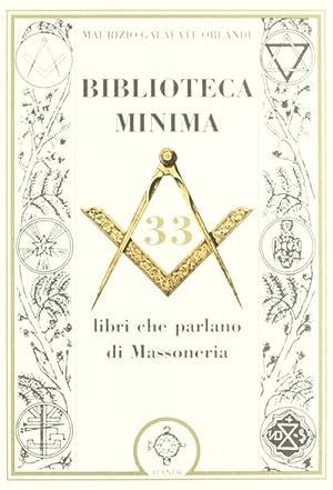 Biblioteca minima. 33 libri che parlano di massoneria.: Galafate Orlandi, Maurizio