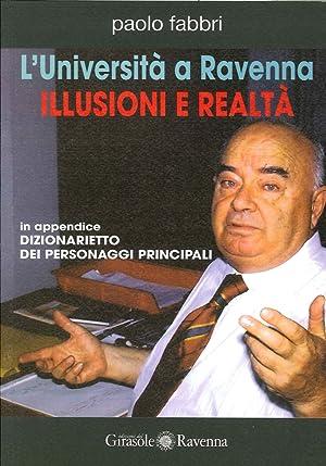 L'Università a Ravenna. Illusioni e Realtà. In Appendice Dizionarietto dei ...