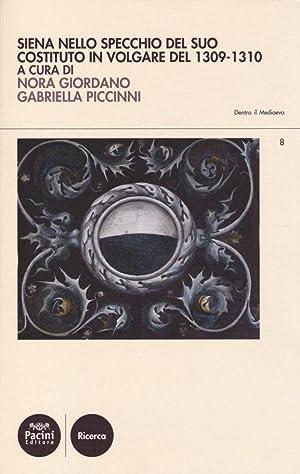 Siena nello Specchio del Suo Costituto in Volgare del 1309-1310.: Piccinni, Gabriella