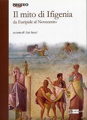 Il mito di Ifigenia. Da Euripide al Novecento.