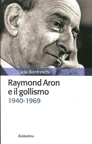 Raymond Aron e il gollismo (1940-1969).: Bonfreschi, Lucia