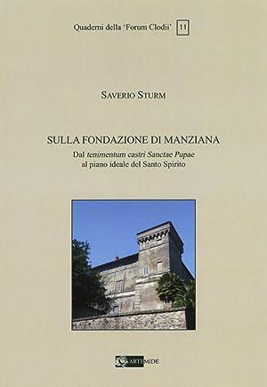Sulla Fondazione di Manziana. Dal Tenimentum Castri Sanctae Pupae al Piano Ideale del Santo Spirito...