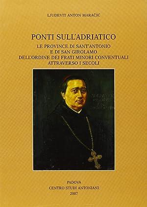 Ponti sull'Adriatico. Le province di Sant'Antonio e di San Girolamo dell'Ordine dei ...