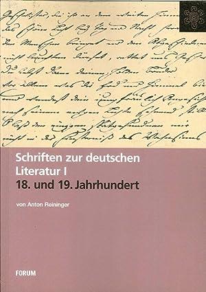 Schriften zur Deutschen Literatur I des 18. Und 19. Jahrhunderts.: Reininger, Anton