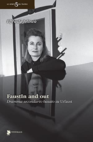 "Faustin and Out. Dramma Secondario Basato Su ""Urfaust"".: Jelinek, Elfriede"