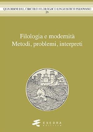 Filologia e modernità. Metodi, problemi, interpreti.: aa.vv.