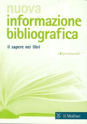 Nuova Informazione Bibliografica. Il Sapere nei Libri. N.2 Aprile-Giugno 2012.