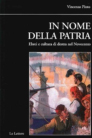 In nome della patria. Ebrei e cultura di destra nel Novecento.: Pinto, Vincenzo