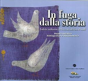 In fuga dalla storia. Esuli dai totalitarismi del Novecento sulla costa d'Amalfi. Catalogo ...