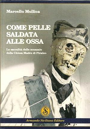 Come pelle saldata alle ossa. La sacralità delle mummie della chiesa madre di Piraino.: ...