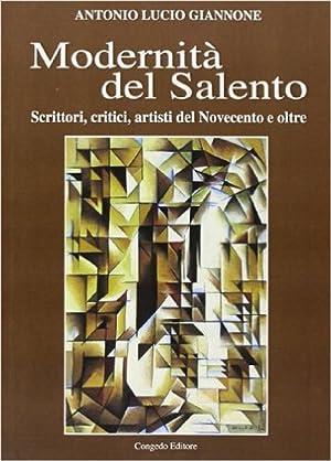 Modernità del Salento. Scrittori, critici, artisti del Novecento e oltre.: Giannone, Antonio...