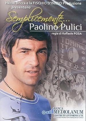 Semplicemente. Paolino Pulici. [DVD].: Bricca, Hervé