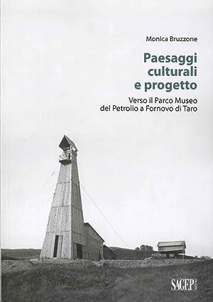 Paesaggi Culturali e Progetto. Verso il Parco Museo del Petriolo e Fornovo di Taro.: Bruzzone, ...