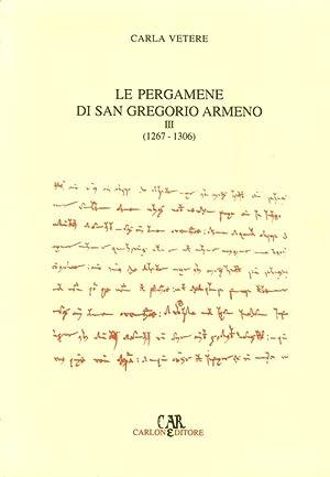 Le pergamene di San Gregorio Armeno. Vol. 3 (1267-1306).: Vetere, Carla