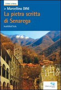 La pietra scritta di Senarega.: Dini, Marcellino