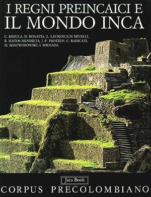 I Regni Preincaici e il Mondo Inca.: Laurencich Minelli, Laura